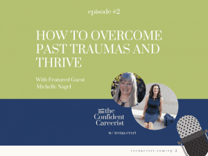 Episode #2 How to Overcome Past Traumas and Thrive