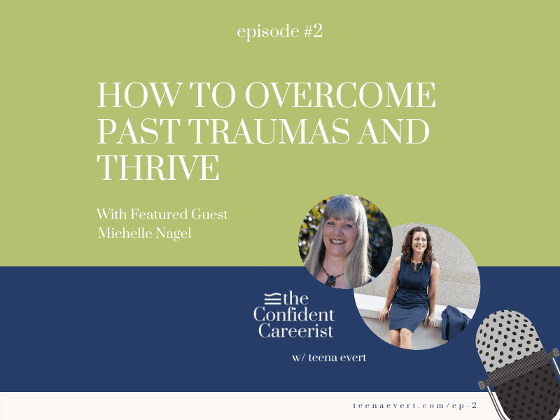 Episode #2: How to Overcome Past Traumas and Thrive