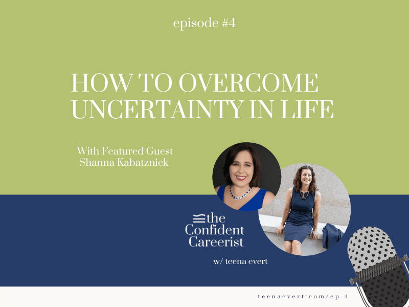 Episode #4: How to Overcome Uncertainty in Life
