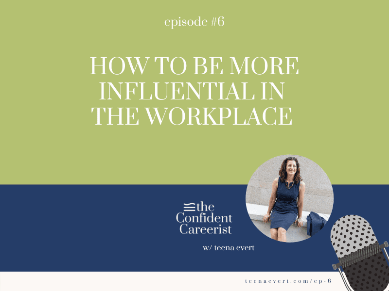 Episode #6: How to Be More Influential in The Workplace
