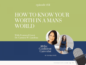 EP#14 How to Know Your Worth in a Mans World