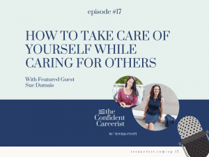 Episode #17 How to Take Care of Yourself While Caring for Others