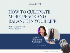 Episode #19 How to Cultivate More Peace and Balance in Your Life