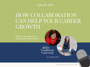 Episode #20 How Collaboration Can Help Your Career Growth