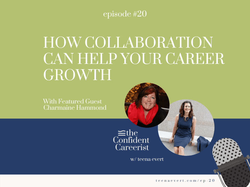 Episode 20: How Collaboration Can Help Your Career Growth