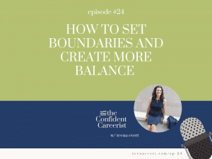 Episode #24 How to Set Boundaries and Create More Balance