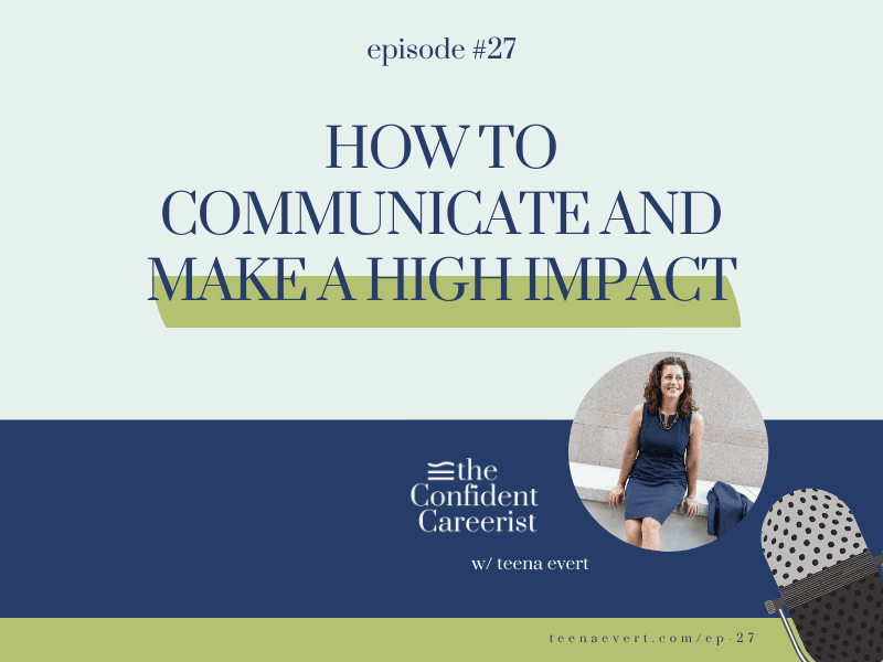 Episode #27: How to Communicate and Make a High Impact