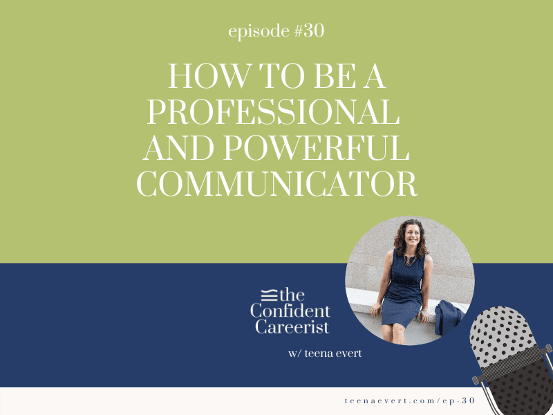 Episode #30: How to Be a Professional and Powerful Communicator