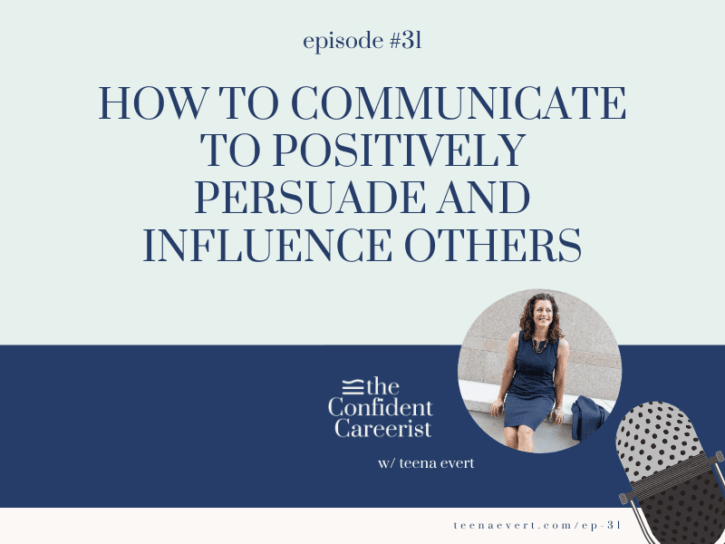 Episode #31: How to Communicate to Positively Persuade and Influence Others