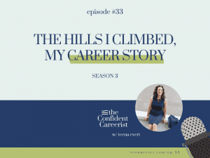 Episode #33 The Hills I Climbed, My Career Story