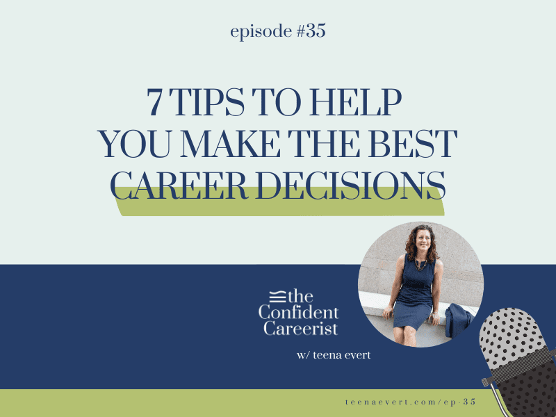 Episode #35: 7 Tips to Help You Make The Best Career Decisions