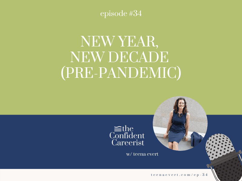 Episode #34: How to Navigate a New Year (New Decade Pre-Pandemic)