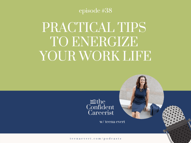 Episode #38: Practical Tips to Energize Your Work life