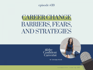 Episode #39 Career Change Barriers, Fears, and Strategies