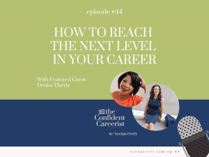 Episode #44 How to Reach the Next Level in Your Career