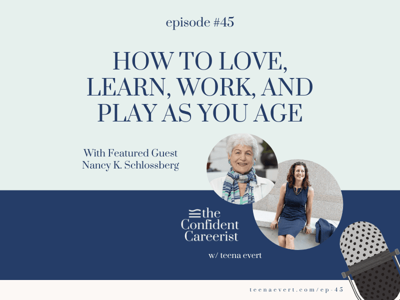 Episode #45: How to Love, Learn, Work, and Play as Your Age