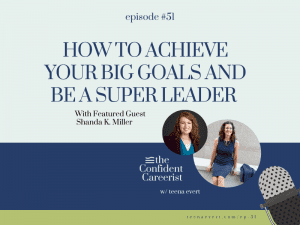 Episode #51 How to Achieve Your Big Goals and Be a Super Leader