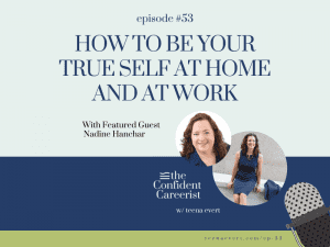 Episode #53 How to Be Your True Self at Home and at Work
