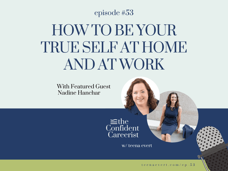 Episode #53: How To Be Your True Self at Home and at Work