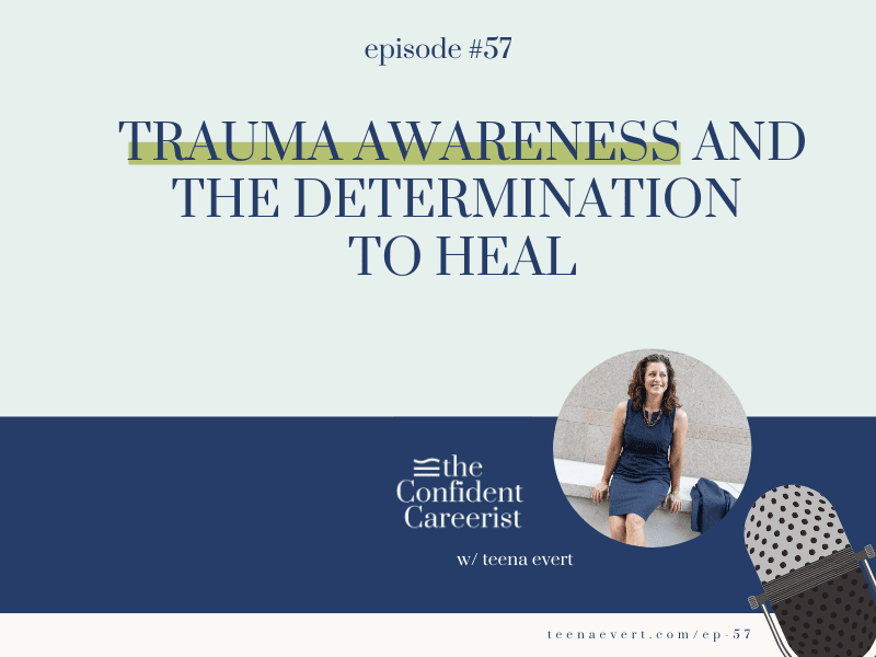 Episode #57: Trauma Awareness And The Determination To Heal