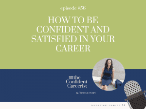 Episode #56 How to Confident and Satisfied in Your Career