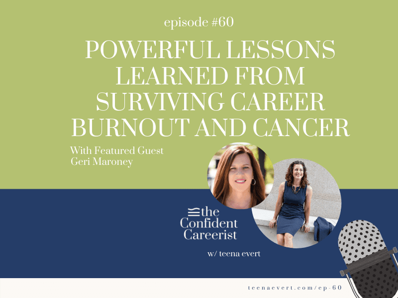 Episode #60: Powerful Lessons Learned From Surviving Career Burnout And Cancer