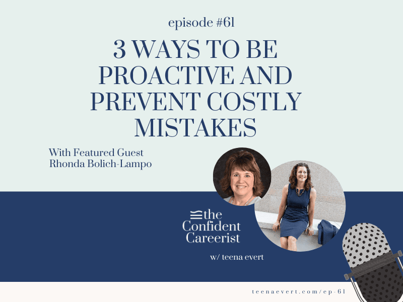 Episode #61: 3 Ways to Be Proactive And Prevent Costly Mistakes