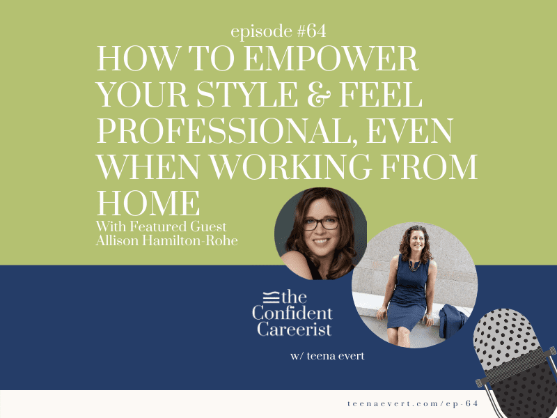Episode #64 How to Empower Your Style and Feel Professional, Even When Working From Home