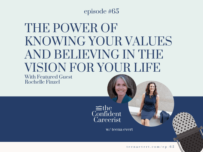 Episode #65: The Power of Knowing Your Values and Believing in the Vision for Your Life