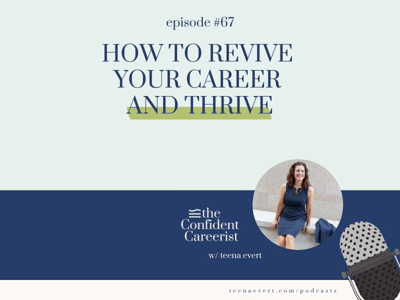 Episode #67: How to Revive Your Career and Thrive