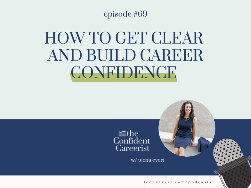 Episode #69: How to Get Clear and Build Career Confidence