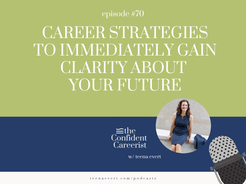 Episode #70: Career Strategies to Immediately Gain Clarity About Your Future