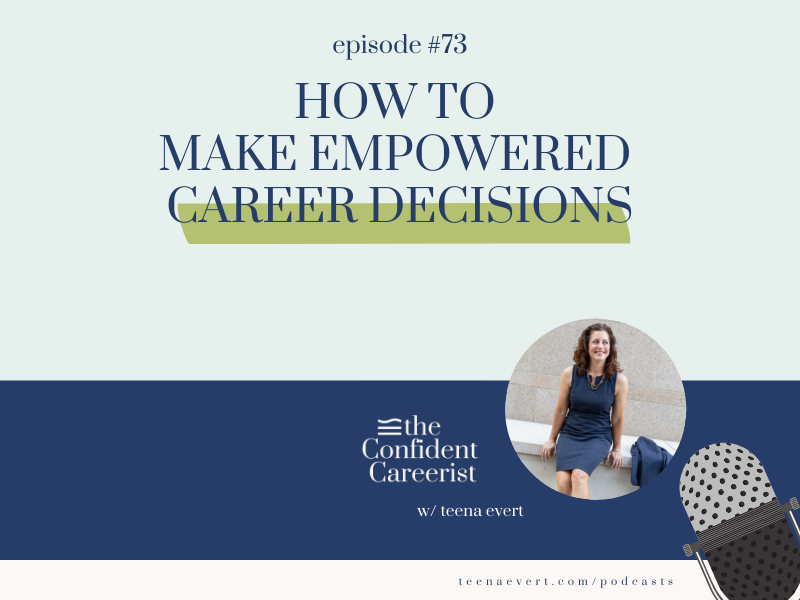 Episode #73: How to Make Empowered Career Decisions