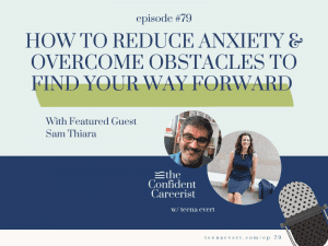 podcast-episode-how-to-reduce-anxiety-and-overcome-obstacles-to-find-your-way-forward