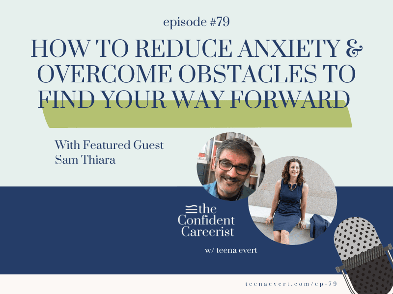 Episode #79: How to Reduce Anxiety and Overcome Obstacles