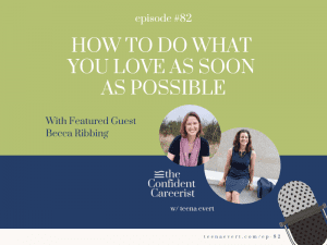 podcast-episode-how-to-do-what-you-love-as-soon-as-possible