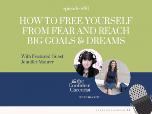 Episode #80: How to Free Yourself From Fear and Reach Big Goals & Dreams