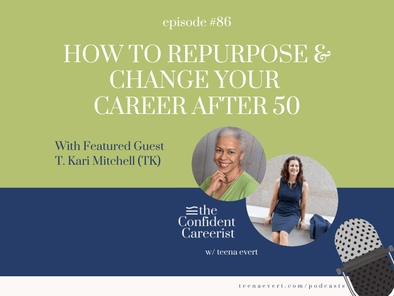 Episode #86: How to Repurpose and Change Your Career After 50